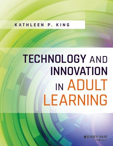 "Photo of cover of Dr King's 2017 book ""Technology and Innovation in Adult Learning"""